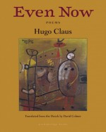 Hugo Claus: Even Now Poems