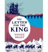 Tonke Dragt: The Letter for the King